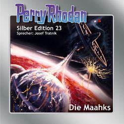 Die Maahks - Perry Rhodan - Silber Edition 23 Hörbuch kostenlos