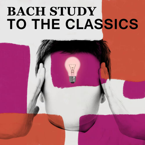Exam Study Music Academy: Bach Study to the Classics: Bach to Work