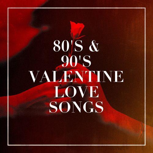 Best Love Songs: 80's & 90's Valentine Love Songs