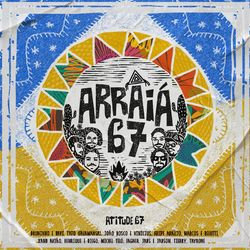 Atitude 67 – Arraiá 67 (2020) CD Completo