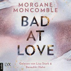 Bad At Love (Ungekürzt) Audiobook
