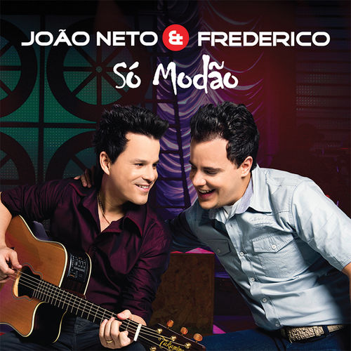 Baixar CD Só Modão – Joao Neto & Frederico (2009) Grátis