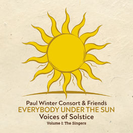 Paul Winter Consort - Everybody Under the Sun - Voices of Solstice, Vol. 1: The Singers