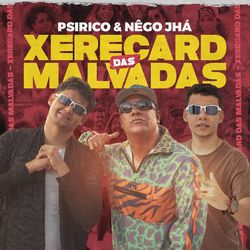 Xerecard das Malvadas – Psirico part Nego Jhá