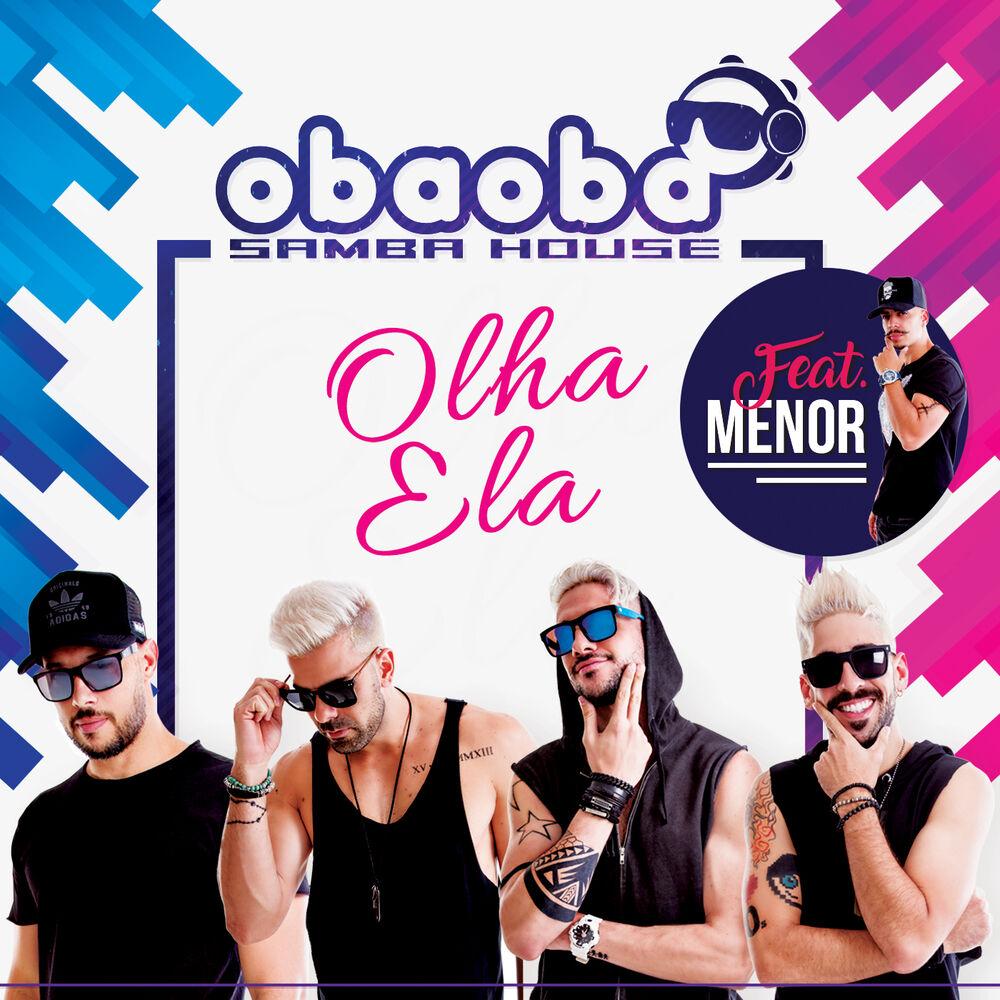 Baixar Olha Ela, Baixar Música Olha Ela - Oba Oba Samba House 2017, Baixar Música Oba Oba Samba House - Olha Ela 2017