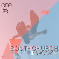 One Life - SOUTHCHURCH-WOOKIE