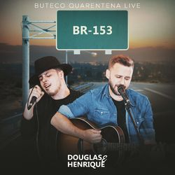 Download Música Br-153 (Live) - Douglas e Henrique Mp3
