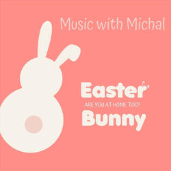 Easter Bunny (Are You at Home Too?)