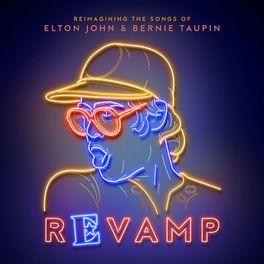 Various Artists - Revamp: The Songs Of Elton John & Bernie Taupin