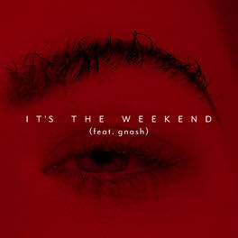 Album cover of It's the Weekend (feat. gnash)