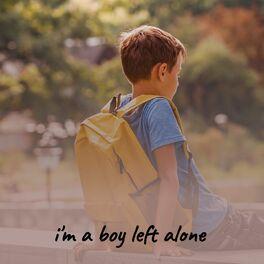 Album cover of I'm a Boy Left Alone