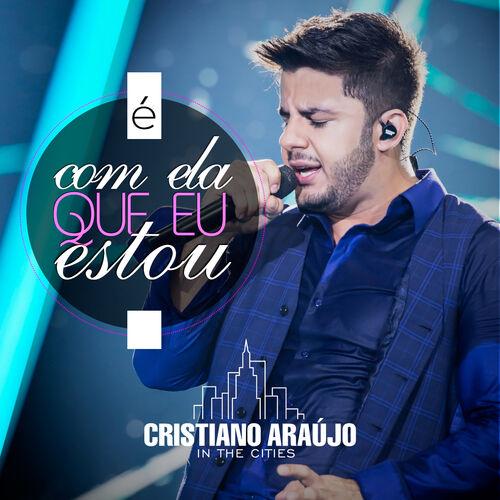 Baixar É com ela que eu estou, Baixar Música É com ela que eu estou - Cristiano Araújo 2014, Baixar Música Cristiano Araújo - É com ela que eu estou 2014