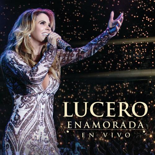 Lucero: Enamorada En Vivo (En Vivo) – Strimovanje muzike