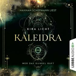 Wer das Dunkel ruft - Kaleidra-Trilogie, Teil 1 (Ungekürzt) Audiobook