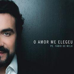 Padre Fábio de Melo – O Amor Me Elegeu 2018 CD Completo