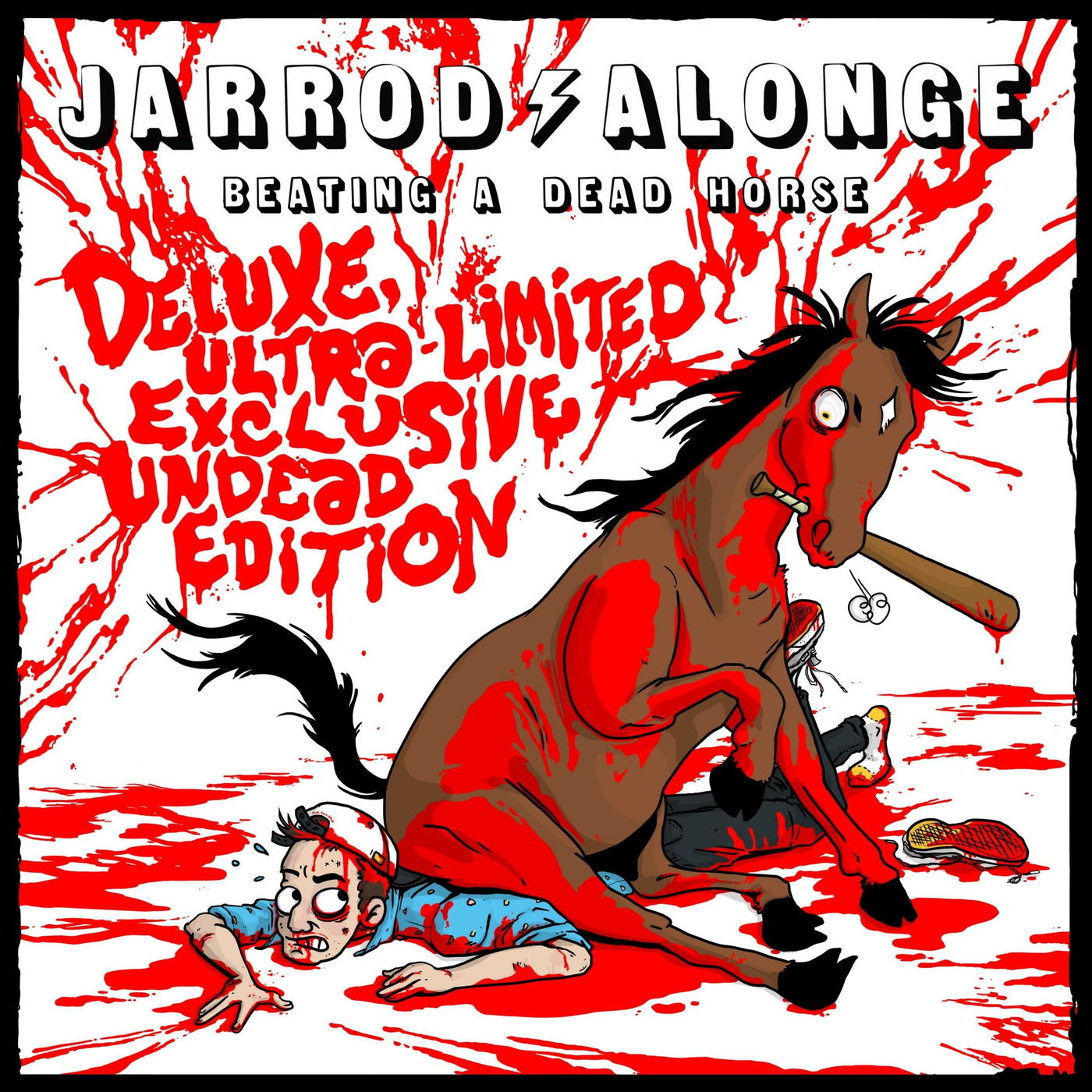 Jarrod Alonge - Beating a Dead Horse: Deluxe Ultra-Limited Exclusive Undead Edition (2015)