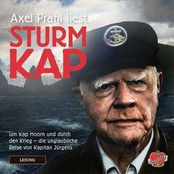 Sturmkap - Das Hörbuch (Um Kap Hoorn und durch den Krieg - Die unglaubliche Reise von Kapitän Jürgens)