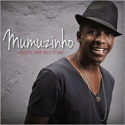 Mumuzinho – Dom De Sonhar 2012 CD Completo