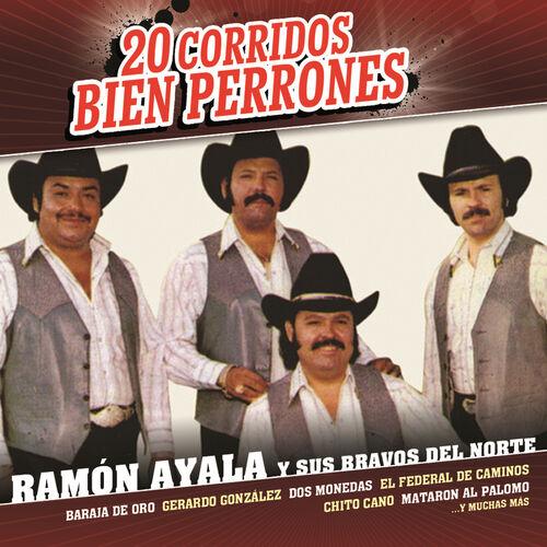 Ramon Ayala Y Sus Bravos Del Norte Chito Cano Listen On Deezer