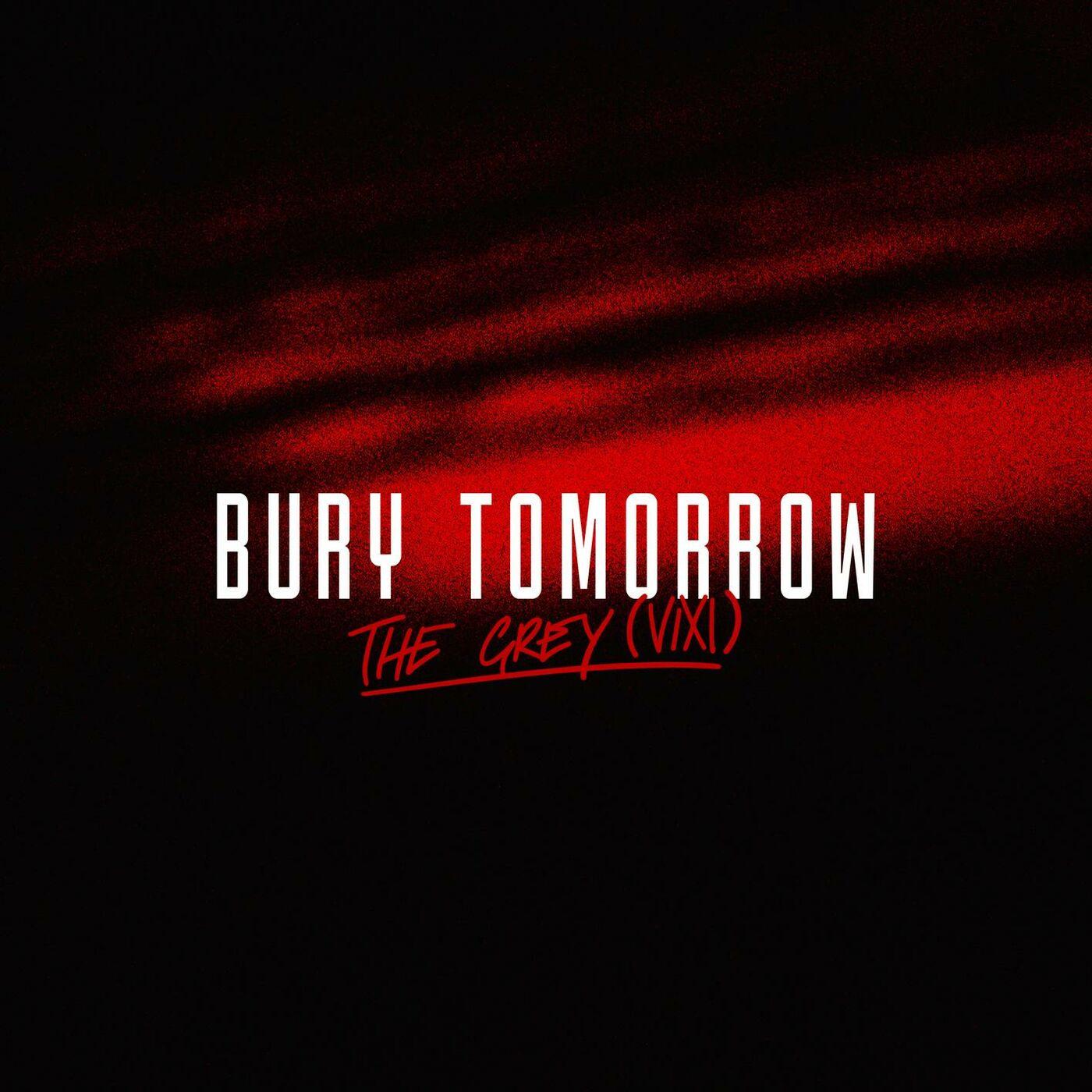 Bury Tomorrow - The Grey (VIXI) [single] (2019)