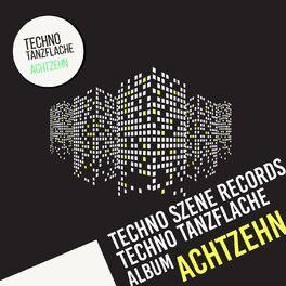 Album cover of Techno-Tanzflache: Album Achtzehn