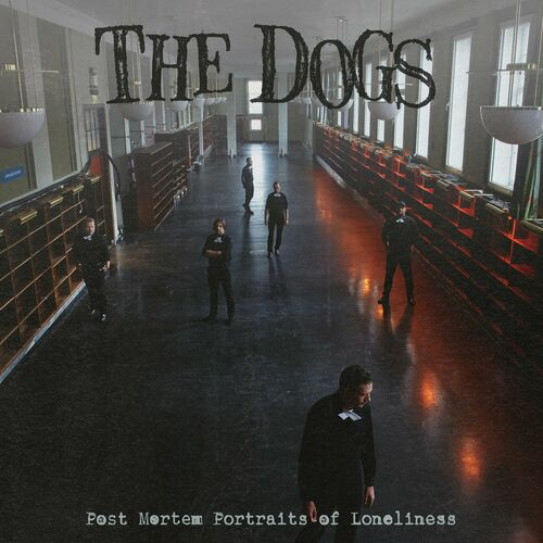 The Dogs : Post Mortem Portraits of Loneliness FLAC 24 bit / 48 kHz 2021