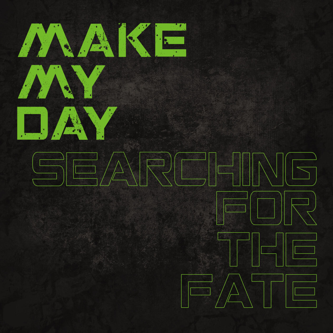 Make My Day - Searching For The Fate [single] (2019)