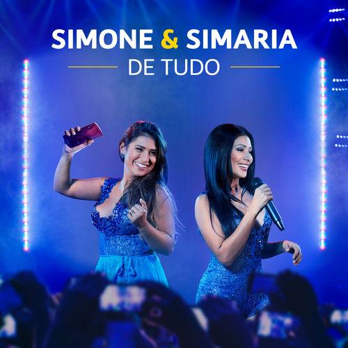 Baixar De Tudo, Baixar Música De Tudo - Simone e Simaria 15 de mar de 2017, Baixar Música Simone e Simaria - De Tudo 15 de mar de 2017