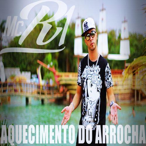 Baixar Música Aquecimento do Arrocha – Single – Mc R1 (2017) Grátis