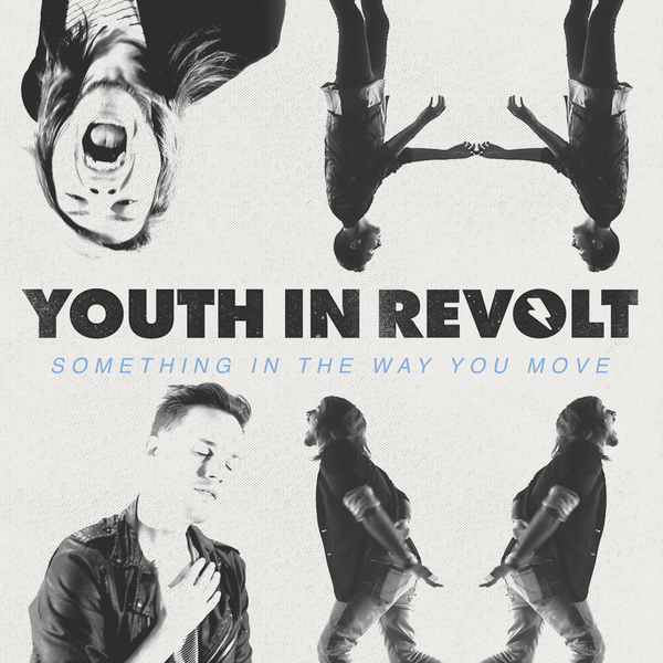 Youth In Revolt - Something In The Way You Move [single] (2016)