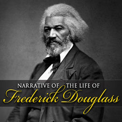 Narrative of the Life of Frederick Douglass (Unabridged)
