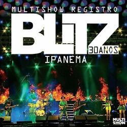 Blitz – 30 Anos – Multishow Registro – Ipanema 2013 CD Completo