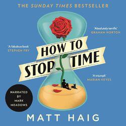 How to Stop Time (Unabridged) Audiobook
