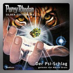 Der Psi-Schlag - Perry Rhodan - Silber Edition 142 (Ungekürzt)