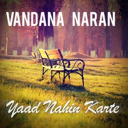 deezer karte Vandana Naran: Yaad Nahin Karte   Music Streaming   Listen on Deezer deezer karte