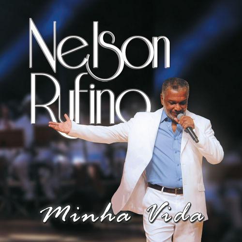 Baixar CD Minha Vida – Nelson Rufino (2013) Grátis