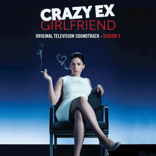 CD Crazy Ex-Girlfriend: Season 3 (Original Television Soundtrack) – Crazy Ex-Girlfriend Cast (2018)