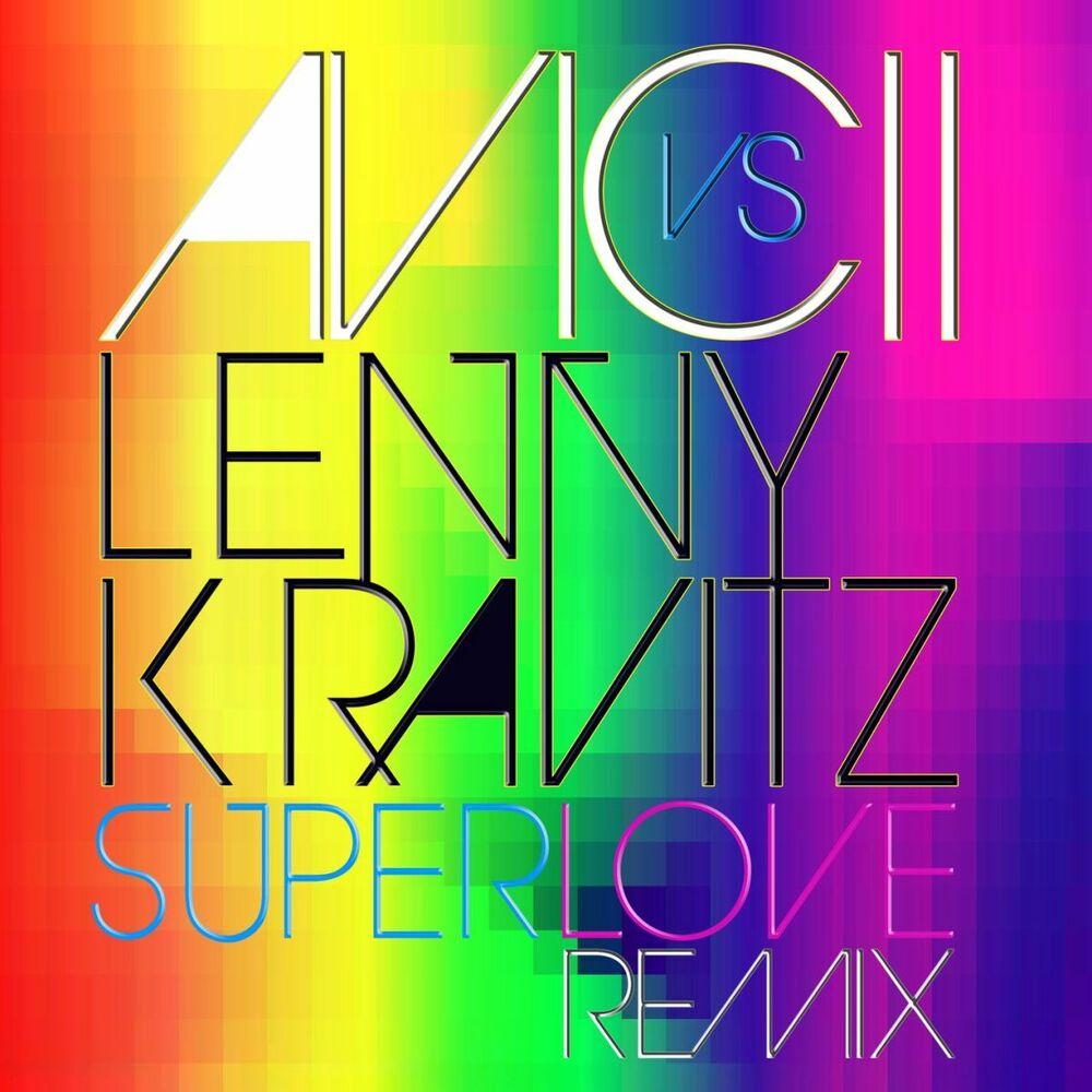 Superlove (Avicii vs. Lenny Kravitz) (Radio Edit)