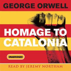 Homage to Catalonia (Unabridged) Audiobook