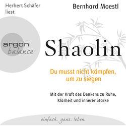 Shaolin - Du musst nicht kämpfen, um zu siegen (Gekürzte Fassung) Audiobook