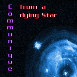 Album cover of Communique From a Dying Star