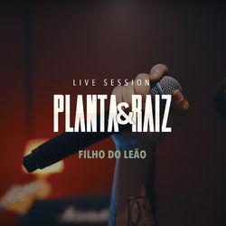 Planta E Raiz – Filho do Leão (Live Session) 2020 CD Completo