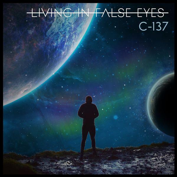Living in False Eyes - C-137 [single] (2020)