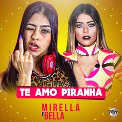 Baixar MC Mirella - Te amo piranha 2017 GRÁTIS