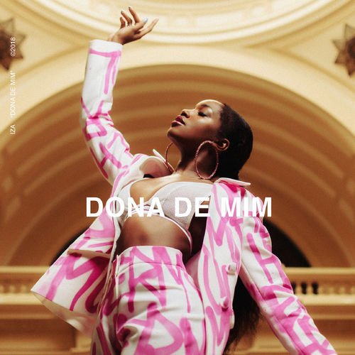 IZA - Dona de mim -Musica e Letra-