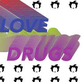 Album cover of Love Drugs