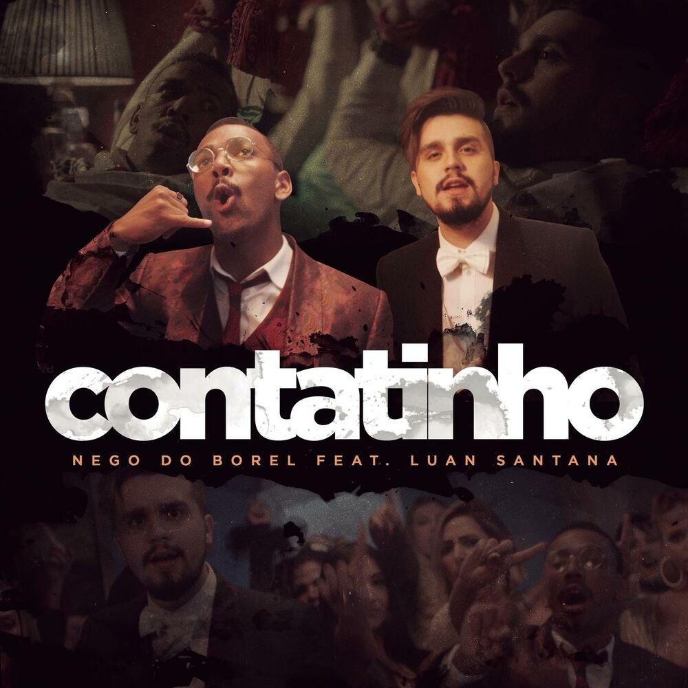 Baixar Contatinho, Baixar Música Contatinho - Nego do Borel, Luan Santana 2017, Baixar Música Nego do Borel, Luan Santana - Contatinho 2017