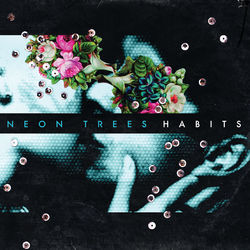 Download Neon Trees - Habits (International Version) 2010