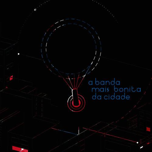 Baixar CD A Banda Mais Bonita da Cidade – A Banda Mais Bonita Da Cidade (2011) Grátis