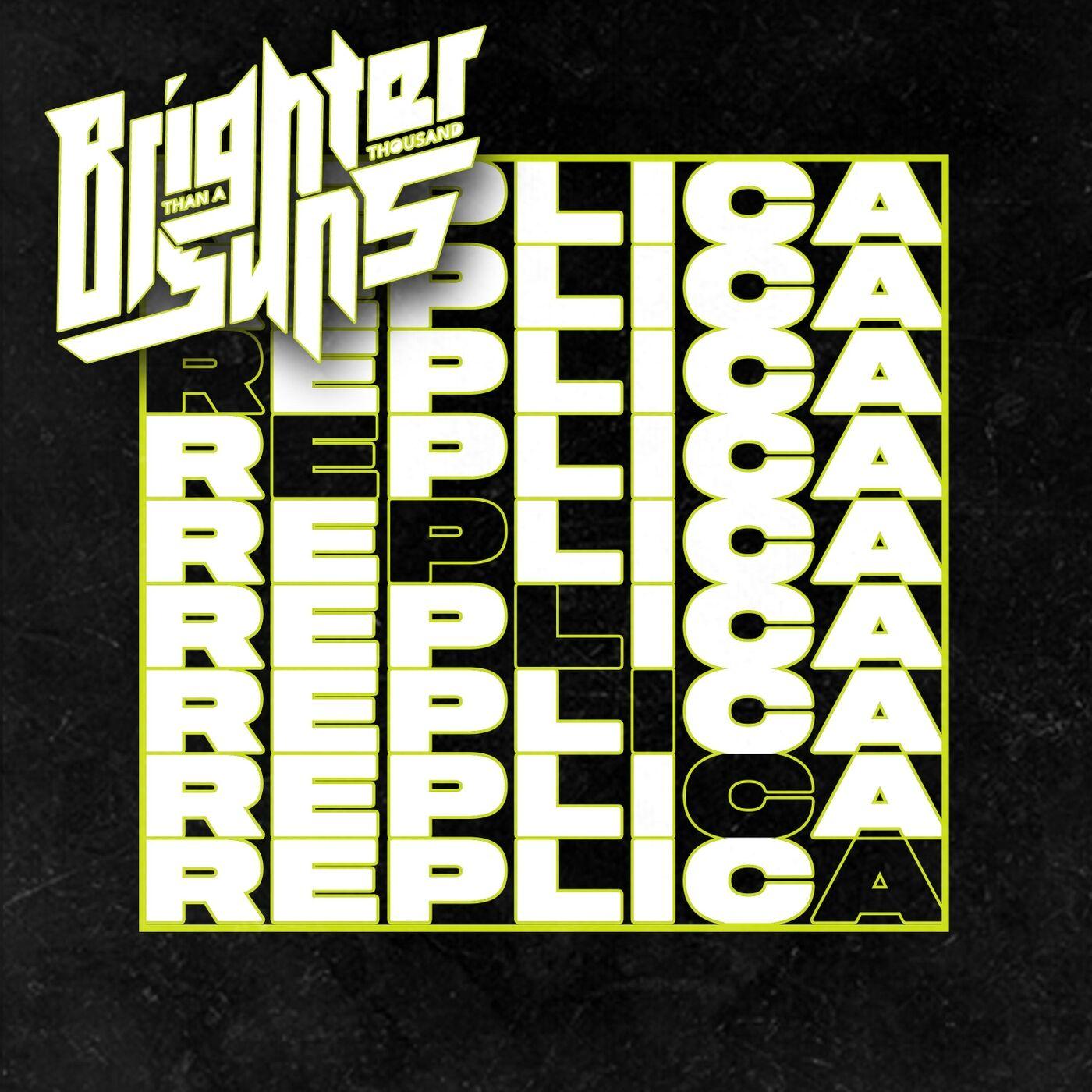 Brighter Than a Thousand Suns - Replica [single] (2020)